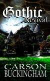 GOTHIC REVIVAL BLOG TOUR: Guest Post by Carson Buckingham (@59CarsonBuck)